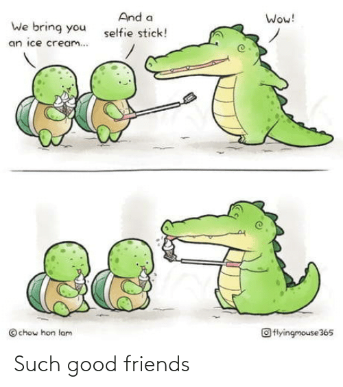 such: Such good friends