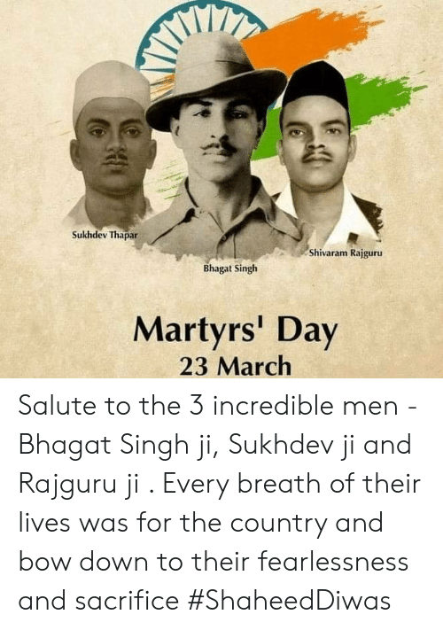 Memes, 🤖, and Martyrs: Sukhdev Thapar  Shivaram Rajguru  Bhagat Singh  Martyrs' Day  23 March Salute to the 3 incredible men - Bhagat Singh ji, Sukhdev ji and Rajguru ji . Every breath of their lives was for the country and bow down to their fearlessness and sacrifice #ShaheedDiwas