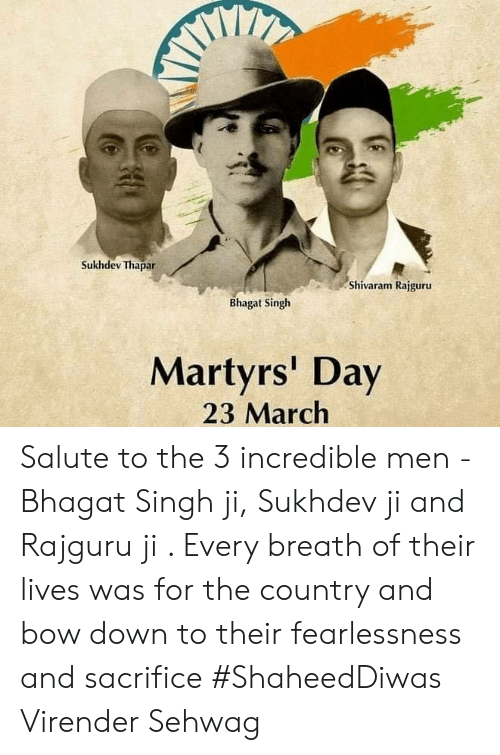 Memes, 🤖, and Martyrs: Sukhdev Thapar  Shivaram Rajguru  Bhagat Singh  Martyrs' Day  23 March Salute to the 3 incredible men - Bhagat Singh ji, Sukhdev ji and Rajguru ji . Every breath of their lives was for the country and bow down to their fearlessness and sacrifice #ShaheedDiwas Virender Sehwag
