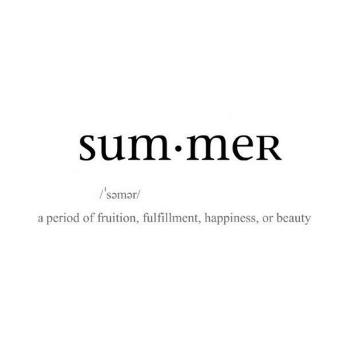 Period, Happiness, and Sum: Sum.meR  a period of fruition, fulfillment, happiness, or beauty