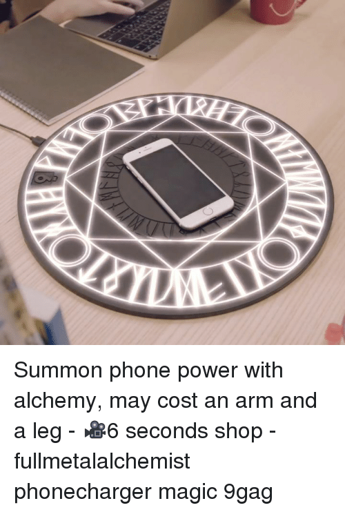 9gag, Memes, and Phone: Summon phone power with alchemy, may cost an arm and a leg - 🎥6 seconds shop - fullmetalalchemist phonecharger magic 9gag