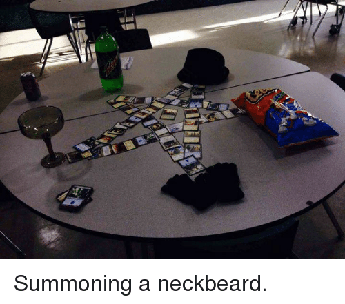 Dank, Neckbeard, and 🤖: Summoning a neckbeard.
