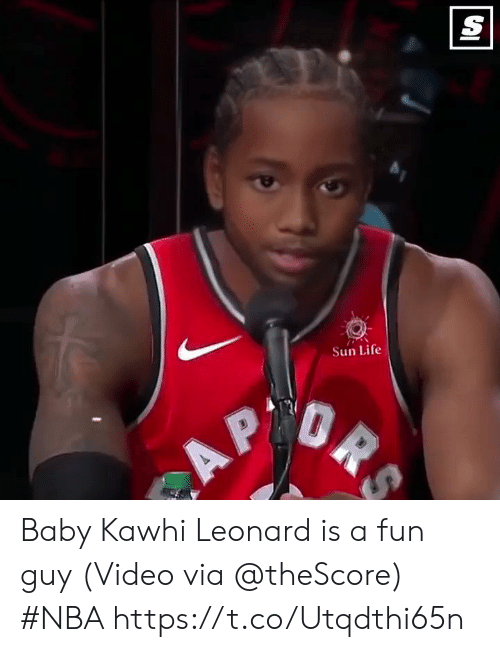 Life, Nba, and Sports: Sun Life Baby Kawhi Leonard is a fun guy   (Video via @theScore) #NBA  https://t.co/Utqdthi65n