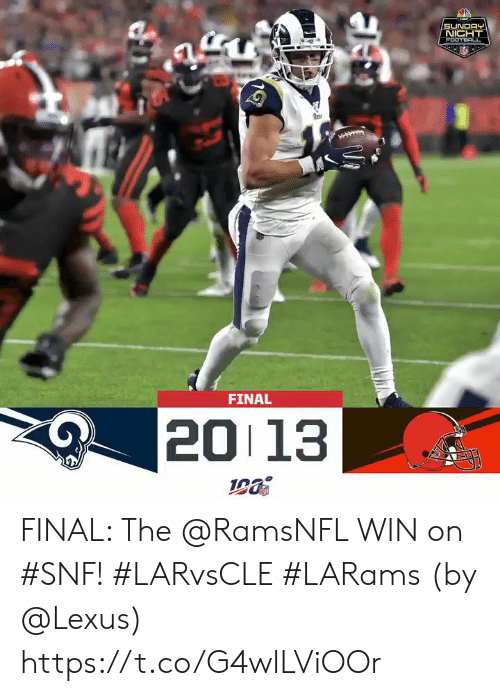 lexus: SUNDAY  NICHT  FOOTBACL  FINAL  20 13 FINAL: The @RamsNFL WIN on #SNF! #LARvsCLE #LARams  (by @Lexus) https://t.co/G4wlLViOOr