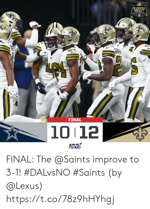 lexus: SUNDAY  NIGHT  FOOTBACL  FINAL  10 12 FINAL: The @Saints improve to 3-1! #DALvsNO #Saints  (by @Lexus) https://t.co/78z9hHYhgj