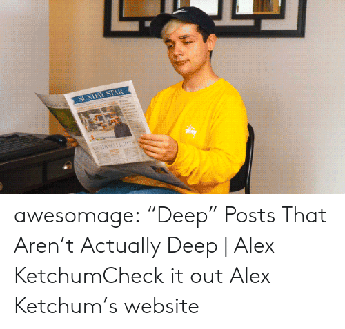 "Tumblr, youtube.com, and Blog: SUNDAY STAR awesomage:  ""Deep"" Posts That Aren't Actually Deep 