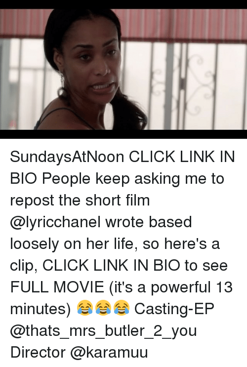 Butlers: SundaysAtNoon CLICK LINK IN BIO People keep asking me to repost the short film @lyricchanel wrote based loosely on her life, so here's a clip, CLICK LINK IN BIO to see FULL MOVIE (it's a powerful 13 minutes) 😂😂😂 Casting-EP @thats_mrs_butler_2_you Director @karamuu