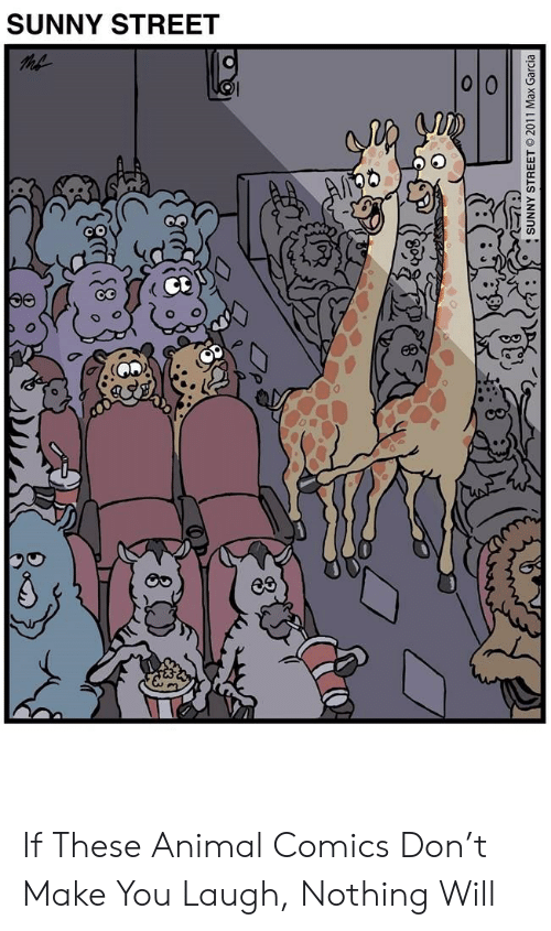 sunny: SUNNY STREET  SUNNY STREET 2011 Max Garcia If These Animal Comics Don't Make You Laugh, Nothing Will