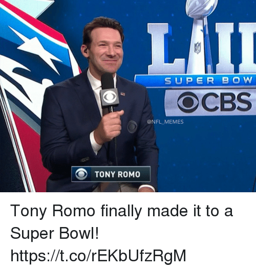 Football, Memes, and Nfl: SUPER BOW  @NFL_MEMES  O TONY ROMO Tony Romo finally made it to a Super Bowl! https://t.co/rEKbUfzRgM