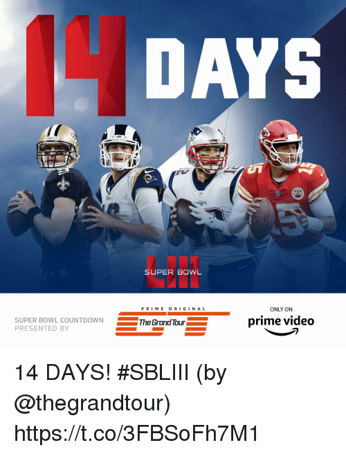 Memes, Super Bowl, and Video: SUPER BOWL  PRI ME O RI GIN A L  ONLY ON  SUPER BOWL COUNTDOWNThe  PRESENTED BY  Grand Tour  prime video 14 DAYS! #SBLIII  (by @thegrandtour) https://t.co/3FBSoFh7M1