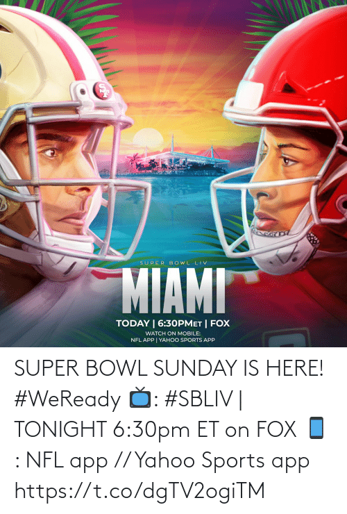 tonight: SUPER BOWL SUNDAY IS HERE! #WeReady  📺: #SBLIV | TONIGHT 6:30pm ET on FOX 📱: NFL app // Yahoo Sports app https://t.co/dgTV2ogiTM