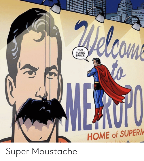 Super and Moustache: Super Moustache