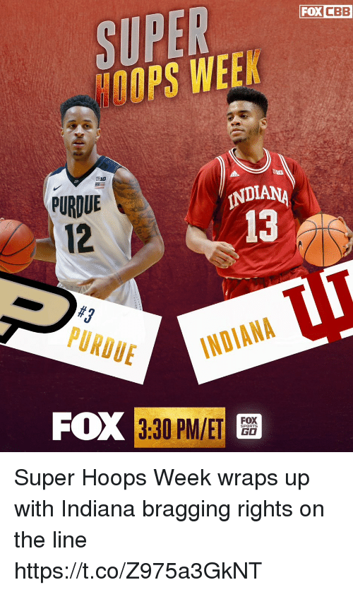 Go Sports: SUPER  OOPS WEE  FOX CBB  PURDUE  12  INDIA  13  #3  PURDUE  FOX  3:30 PM/ET  FOX  GO  SPORTS Super Hoops Week wraps up with Indiana bragging rights on the line https://t.co/Z975a3GkNT