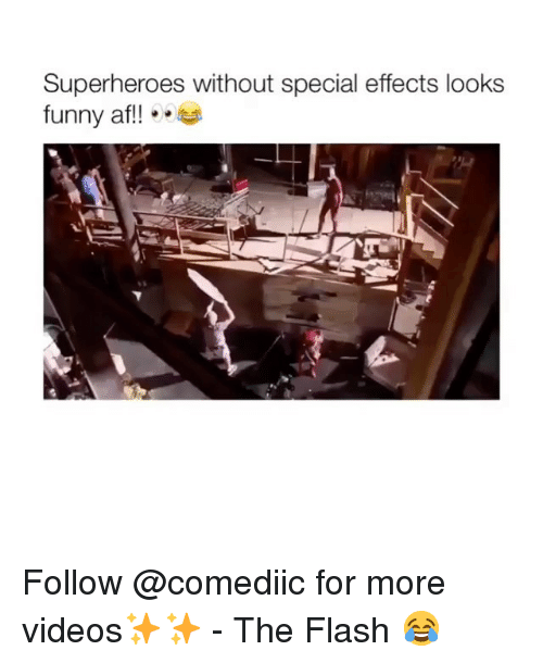 Af, Funny, and Memes: Superheroes without special effects looks  funny af!!. Follow @comediic for more videos✨✨ - The Flash 😂