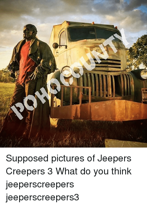 🅱️ 25+ Best Memes About Jeepers Creepers   Jeepers
