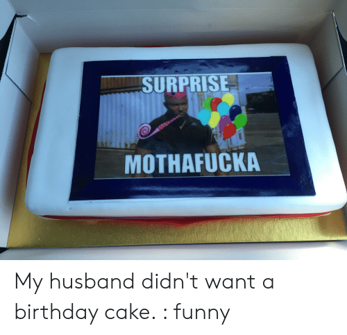 Prime 25 Best Memes About Birthday Cake Funny Birthday Cake Funny Birthday Cards Online Drosicarndamsfinfo