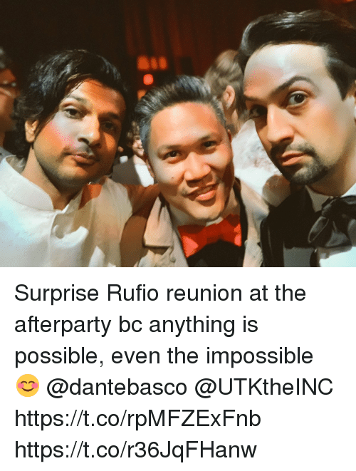 Memes, 🤖, and The Impossible: Surprise Rufio reunion at the afterparty bc anything is possible, even the impossible 😊 @dantebasco @UTKtheINC  https://t.co/rpMFZExFnb https://t.co/r36JqFHanw