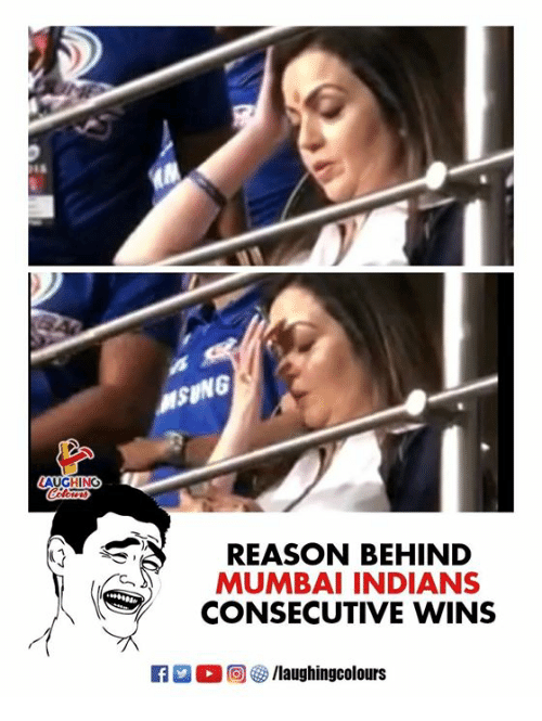 mumbai indians: sut  NG  AUGHING  REASON BEHIND  MUMBAI INDIANS  CONSECUTIVE WINS  fg/laughingcolours