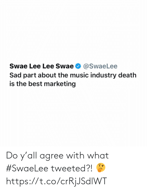 Industry: Swae Lee Lee Swae O @SwaeLee  Sad part about the music industry death  is the best marketing Do y'all agree with what #SwaeLee tweeted?! 🤔 https://t.co/crRjJSdlWT