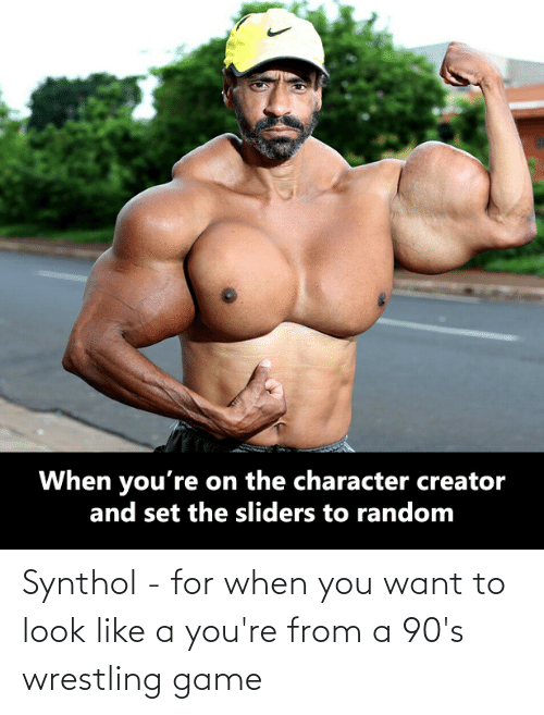 synthol: Synthol - for when you want to look like a you're from a 90's wrestling game