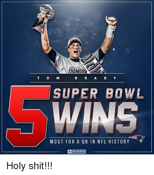 Holi Shit: T 0 M  B R A D Y  SUPER BOWL  MOST FOR A QB IN NFL HISTORY  CBS SPORTS Holy shit!!!