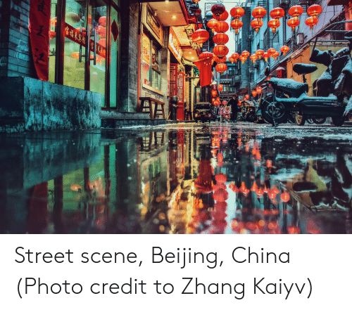 Zhang: t  cen  ORTS WoD  TAILG Street scene, Beijing, China (Photo credit to Zhang Kaiyv)