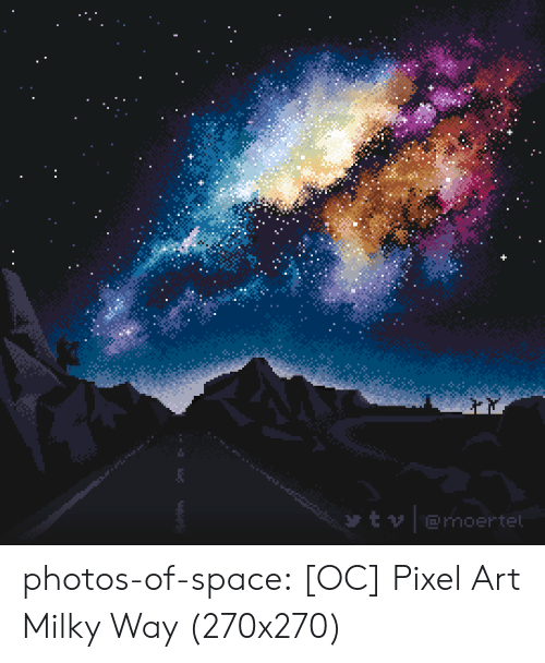 Milky Way: t emoertel photos-of-space:  [OC] Pixel Art Milky Way (270x270)