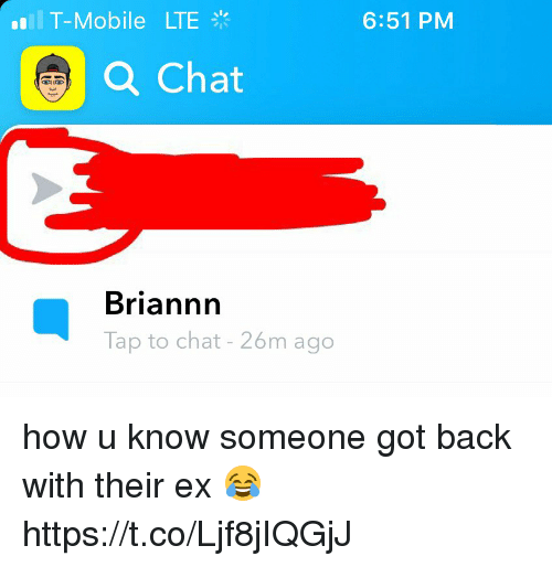 Backes: T-Mobile  LTE  6:51 PM  Q Chat  Briannn  Tap to chat - 26m ago how u know someone got back with their ex 😂 https://t.co/Ljf8jIQGjJ