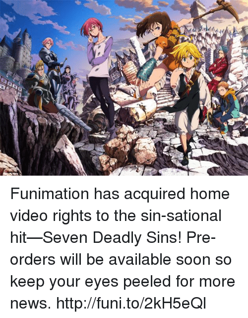 Dank, Funimation, and 🤖: t pr Funimation has acquired home video rights to the sin-sational hit—Seven Deadly Sins! Pre-orders will be available soon so keep your eyes peeled for more news.    http://funi.to/2kH5eQl