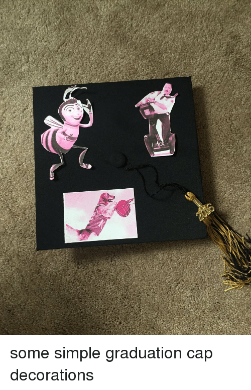 T Some Simple Graduation Cap Decorations Funny Meme On Ballmemes Com