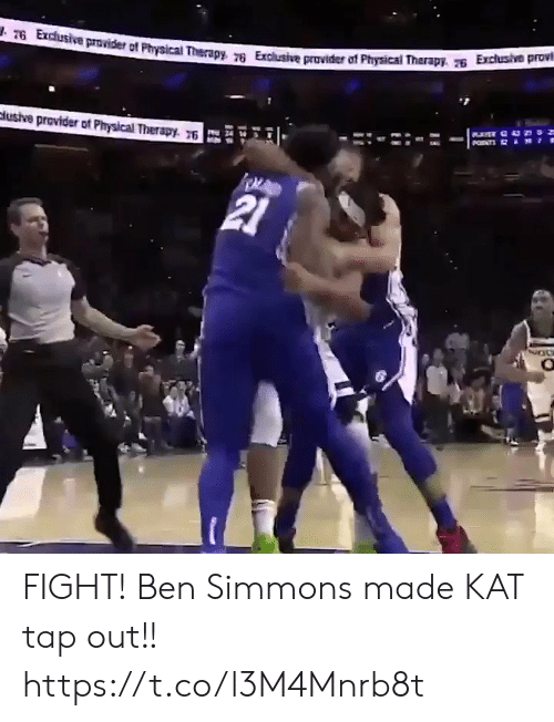 Physical: T6 Exchusive provider of Physical Therapy 76 Exclusive provider of Physical Therapy. Exclusive provi  PNTS  clusive provider of Physical Therapy. 76  21 FIGHT! Ben Simmons made KAT tap out!! https://t.co/l3M4Mnrb8t