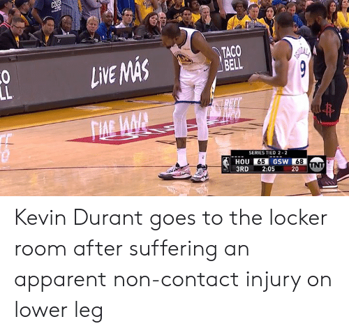 ballmemes.com: TACO  LVEASAS  SERIES TIED 2-2  HOU 65 GSW 68  3RD 2:05 20 UN Kevin Durant goes to the locker room after suffering an apparent non-contact injury on lower leg