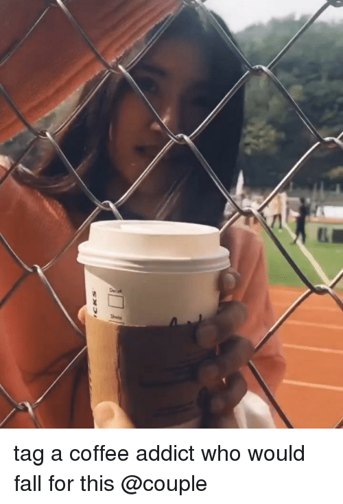 Fall, Memes, and Coffee: tag a coffee addict who would fall for this @couple