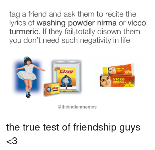 Tag a Friend and Ask Them to Recite the Lyrics of Washing Powder