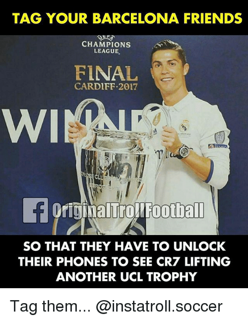 Barcelona, Football, and Friends: TAG YOUR BARCELONA FRIENDS  CHAMPIONS  LEAGUE  FINAL  CARDIFF 2017  WI  ginalTro! Football  SO THAT THEY HAVE TO UNLOCK  THEIR PHONES TO SEE CR7 LIFTING  ANOTHER UCL TROPHY Tag them... @instatroll.soccer