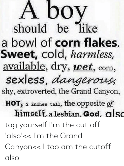 Grand: tag yourself I'm the cut off 'also'<< I'm the Grand Canyon<< I too am the cutoff also