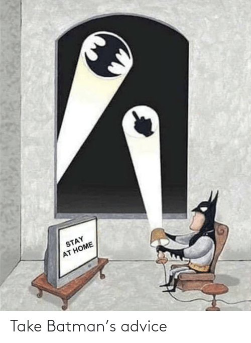 Batman: Take Batman's advice