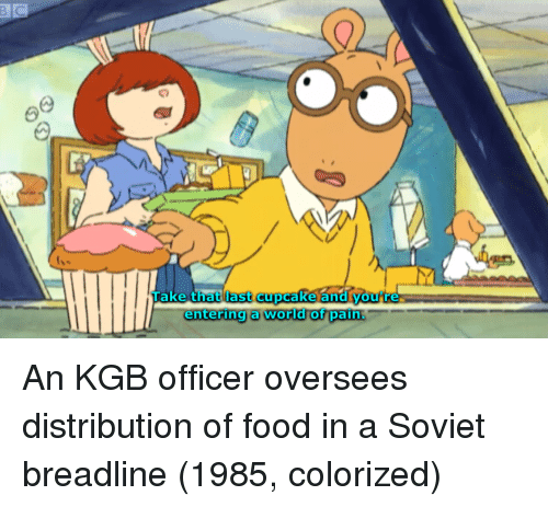 kgb: Take that last cupcake and youtre.  entering a world of pairn An KGB officer oversees distribution of food in a Soviet breadline (1985, colorized)