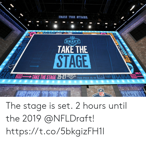NFL draft: TAKE THE STAGE  TAK  AKE THE S  NFL  DRAFT  2019  TAKE THE  STAGE  ON  NFL The stage is set.  2 hours until the 2019 @NFLDraft! https://t.co/5bkgizFH1l