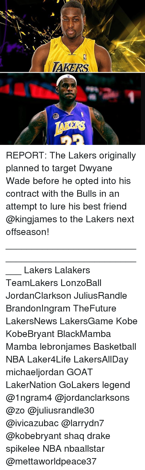 the bulls: TAKERS REPORT: The Lakers originally planned to target Dwyane Wade before he opted into his contract with the Bulls in an attempt to lure his best friend @kingjames to the Lakers next offseason! _____________________________________________________ Lakers Lalakers TeamLakers LonzoBall JordanClarkson JuliusRandle BrandonIngram TheFuture LakersNews LakersGame Kobe KobeBryant BlackMamba Mamba lebronjames Basketball NBA Laker4Life LakersAllDay michaeljordan GOAT LakerNation GoLakers legend @1ngram4 @jordanclarksons @zo @juliusrandle30 @ivicazubac @larrydn7 @kobebryant shaq drake spikelee NBA nbaallstar @mettaworldpeace37