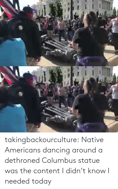Twitter: takingbackourculture: Native Americans dancing around a dethroned Columbus statue was the content I didn't know I needed today