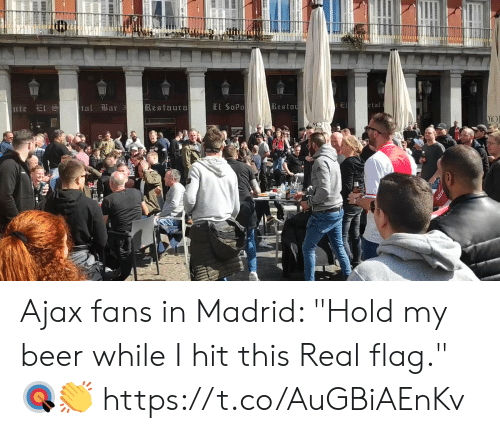 "ajax: tal ili 3  a r  Restaura  El SoPo  Besta Ajax fans in Madrid:   ""Hold my beer while I hit this Real flag."" 🎯👏    https://t.co/AuGBiAEnKv"