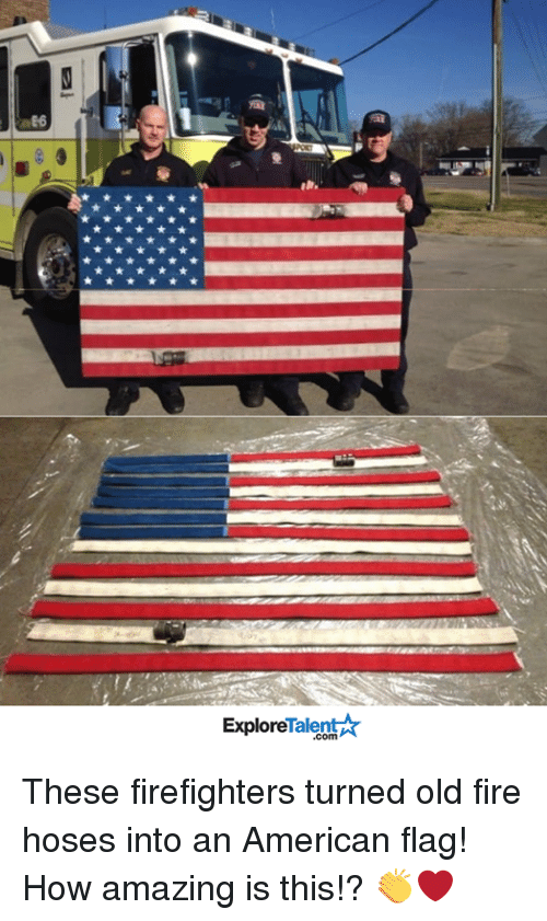 talent explore: Talent  Explore These firefighters turned old fire hoses into an American flag! How amazing is this!? 👏❤️