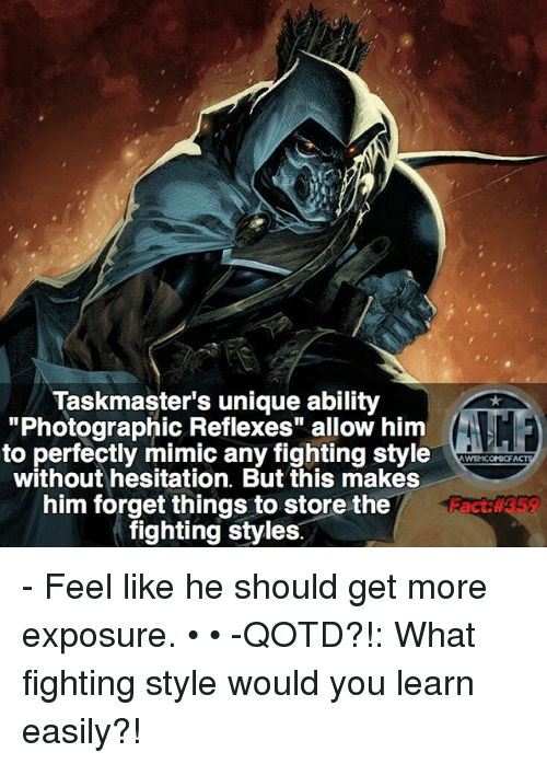 """Mimicer: Taskmaster's unique ability  """"Photographic Reflexes"""" allow him  to perfectly mimic any fighting style  without hesitation. But this makes  him forget things to store the  fighting styles - Feel like he should get more exposure. • • -QOTD?!: What fighting style would you learn easily?!"""