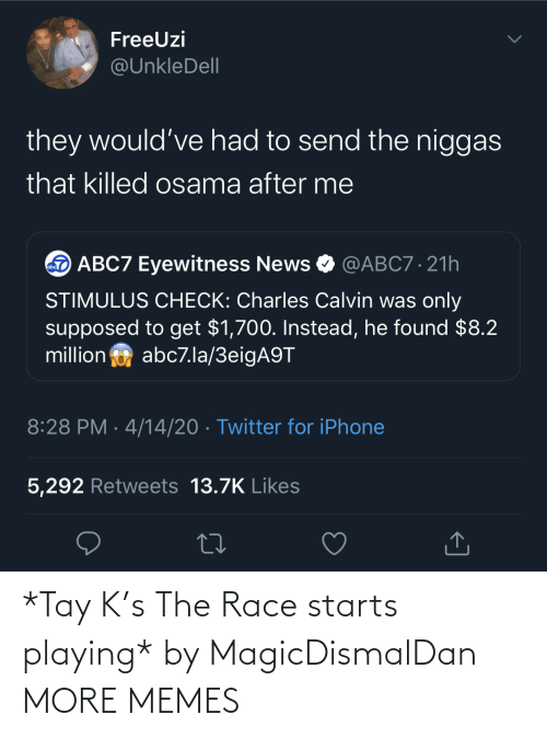 playing: *Tay K's The Race starts playing* by MagicDismalDan MORE MEMES