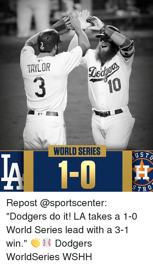 "dodgers: TAYLOR  10  WORLD SERIES  UST Repost @sportscenter: ""Dodgers do it! LA takes a 1-0 World Series lead with a 3-1 win."" 👏⚾️ Dodgers WorldSeries WSHH"
