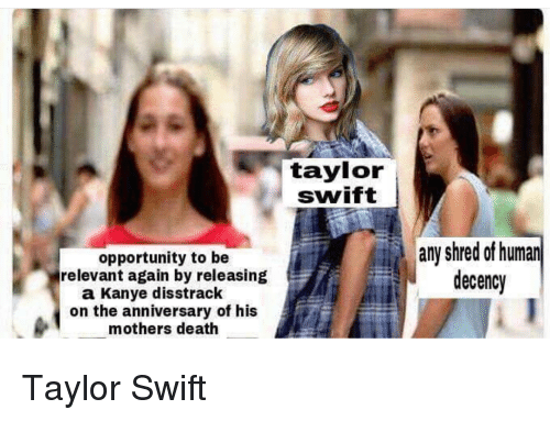 Taylor Swift Opportunity to Be Relevant Again by Releasing Any Shred