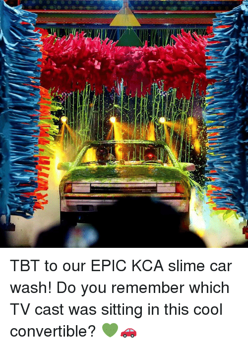 Convertable: TBT to our EPIC KCA slime car wash! Do you remember which TV cast was sitting in this cool convertible? 💚🚗