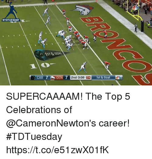 Memes, Goal, and 🤖:  #TDTUESDAY  CAR 7 N DEN 7 2nd 3:08 :04  1st & Goal SUPERCAAAAM!  The Top 5 Celebrations of @CameronNewton's career! #TDTuesday https://t.co/e51zwX01fK