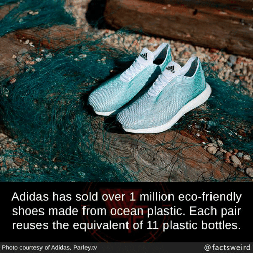 eco: te  Adidas has sold over 1 million eco-friendly  shoes made from ocean plastic. Each pair  reuses the equivalent of 11 plastic bottles.  Photo courtesy of Adidas, Parley.tv  @factsweird